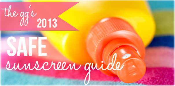 2013 Safe Sunscreen Guide Best Natural and Organic Sunscreens
