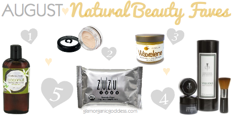 August Natural Beauty FAVES