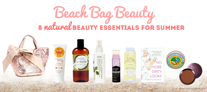 Beach Bag Beauty 8 Natural Beauty Essentials for Summer