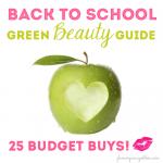 2014 Back to School Green Beauty | 25 Eco-Beauty Budget Buys!